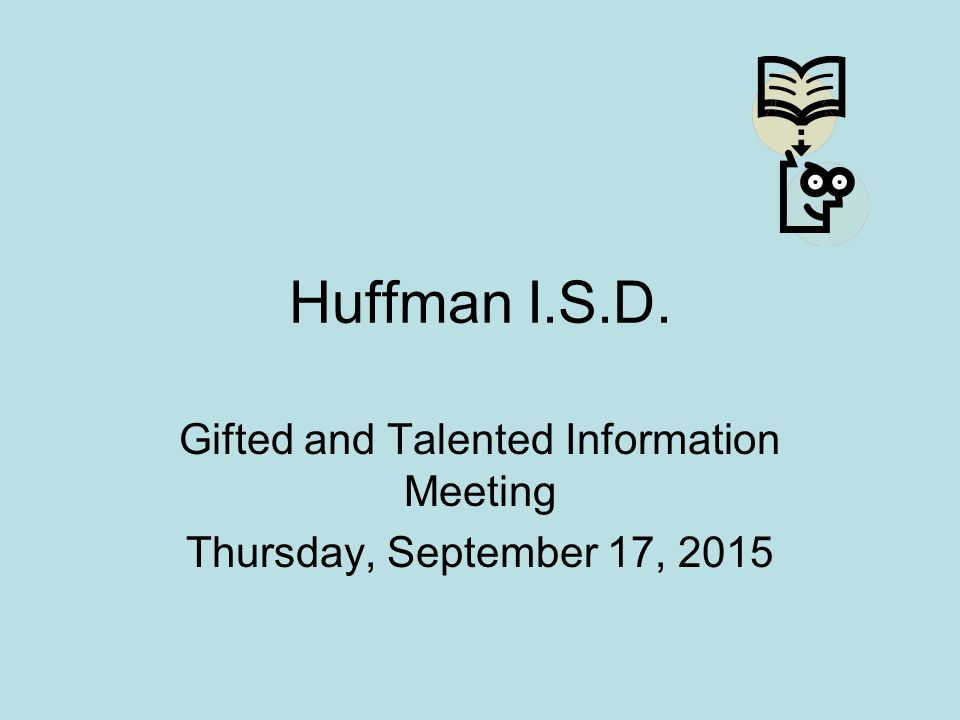 huffman i s d gifted and talented information meeting thursday rh slideplayer com