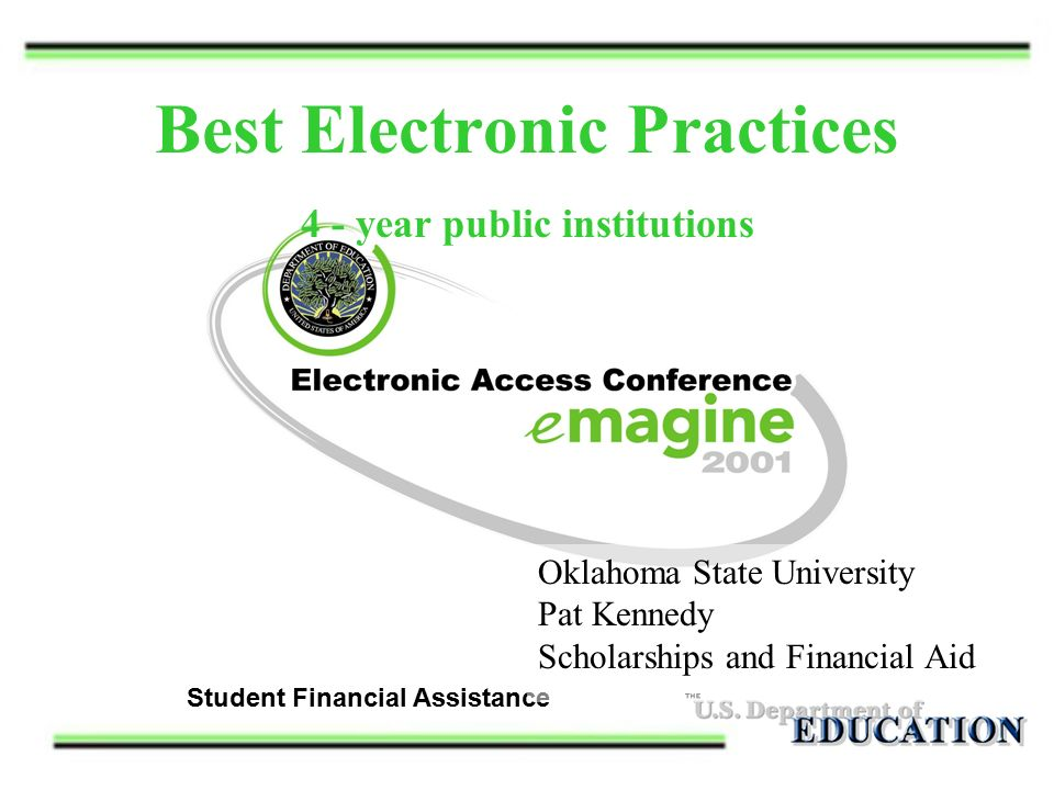Student Financial Assistance Best Electronic Practices 4 - year public  institutions Oklahoma State University Pat Kennedy Scholarships and Financial  Aid. - ppt download