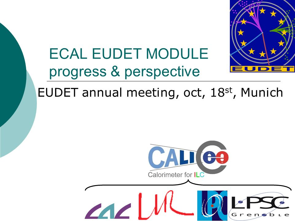 ECAL EUDET MODULE progress & perspective EUDET annual meeting, oct, 18 st, Munich