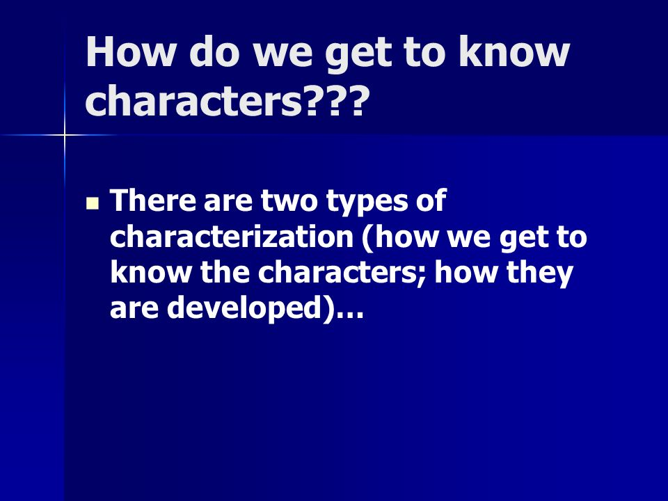 How do we get to know characters .