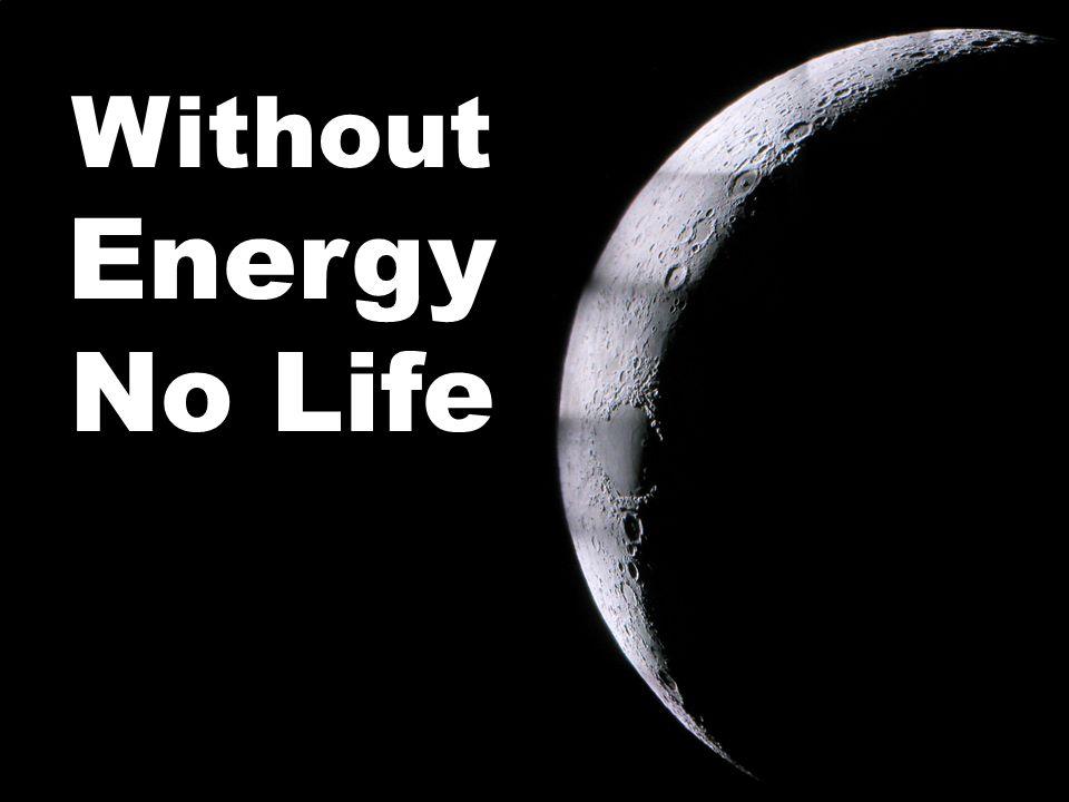 withou energy no life