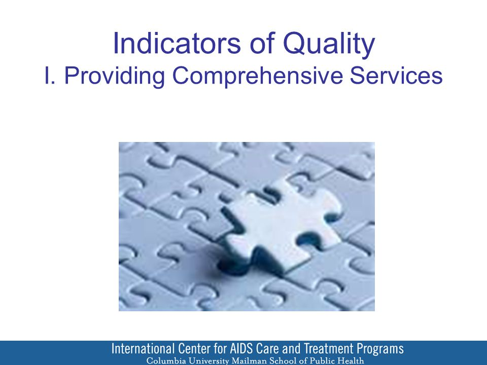 Indicators of Quality I. Providing Comprehensive Services