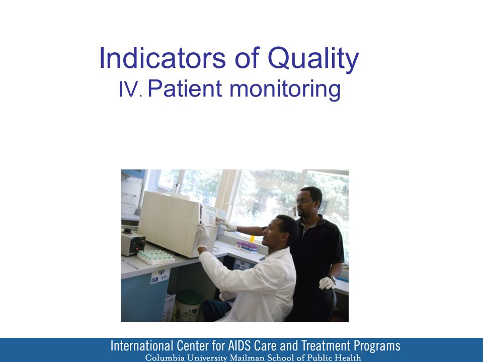 Indicators of Quality IV. Patient monitoring
