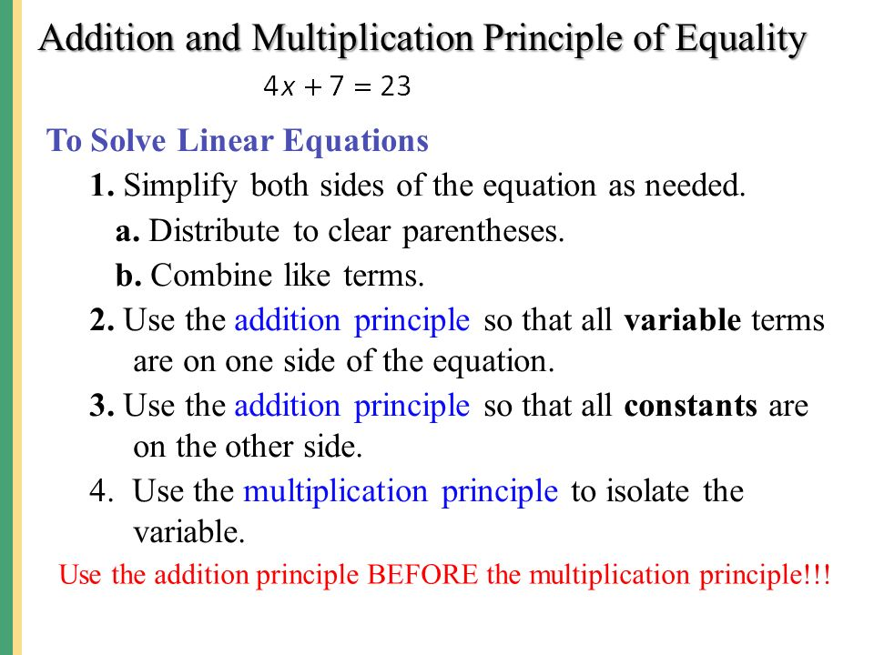 Addition and Multiplication Principle of Equality To Solve Linear Equations 1.