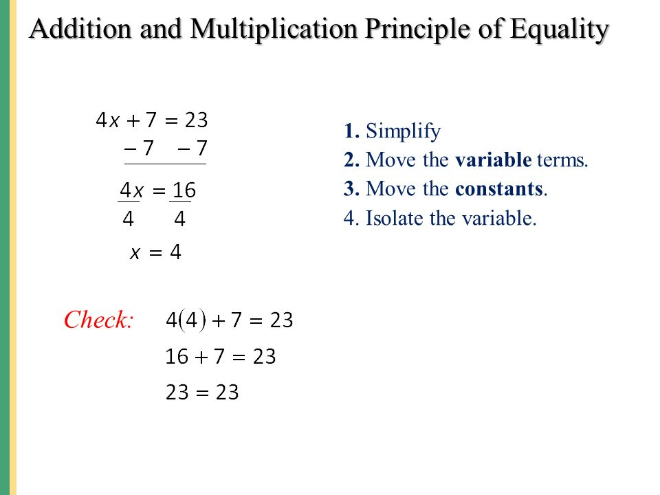 Addition and Multiplication Principle of Equality 1.