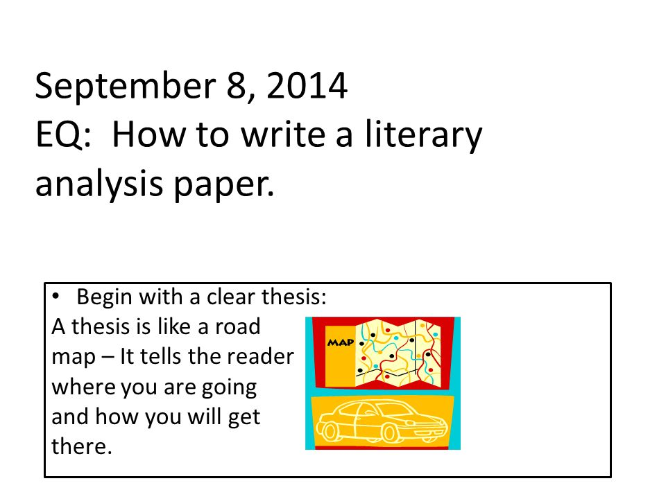 September 8, 2014 EQ: How to write a literary analysis paper.