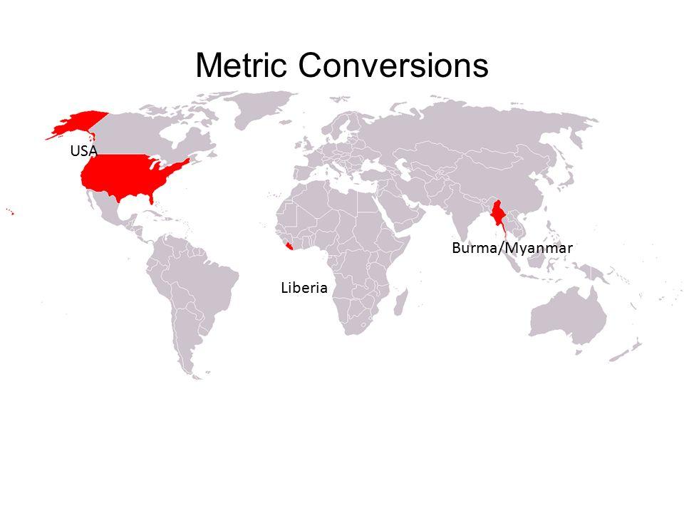 1 Metric Conversions Liberia Burma Myanmar Usa