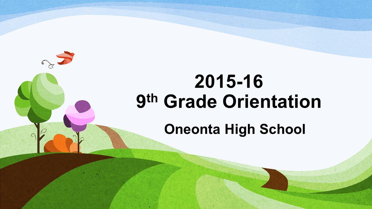 th Grade Orientation Oneonta High School  - ppt download