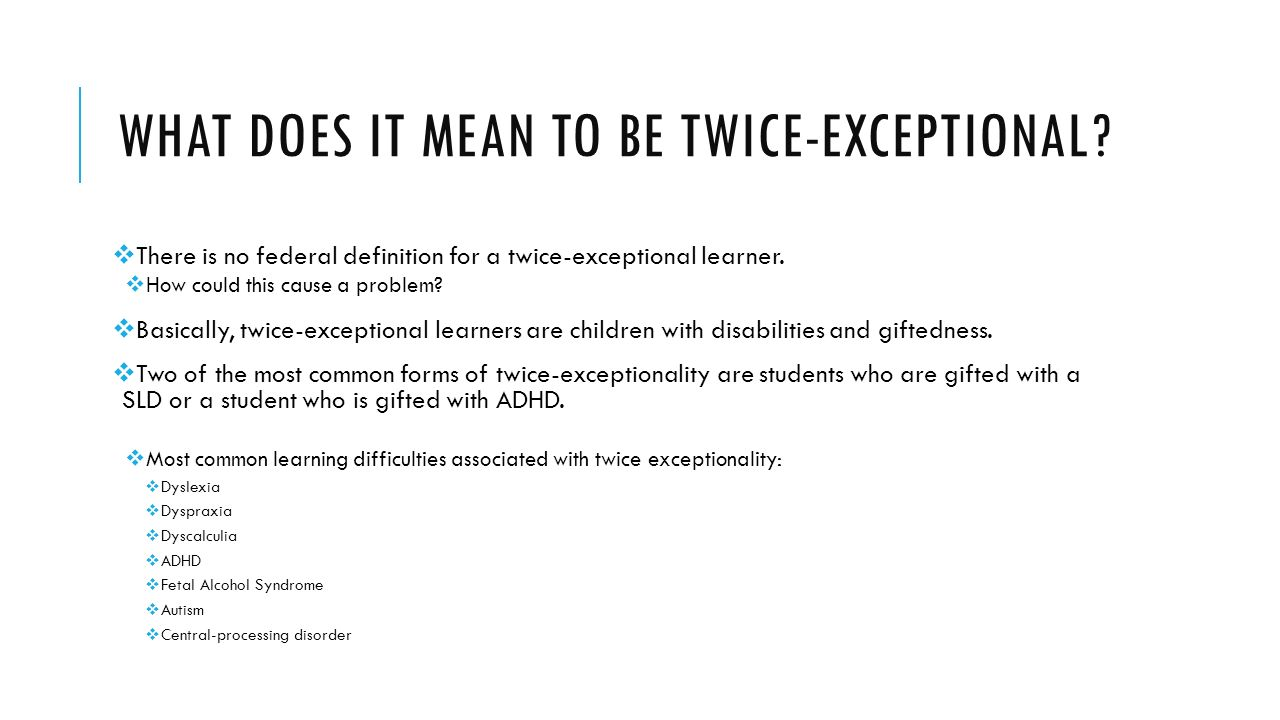 twice-exceptional learners by: emily marler. what does it mean to be