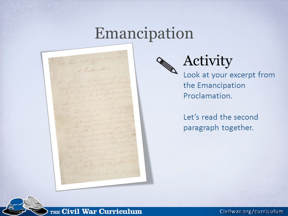 Emancipation Activity Look at your excerpt from the Emancipation Proclamation.
