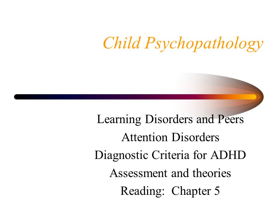 the developmental psychopathology approach to adhd There is a focus on developmental psychopathology  – prenatal stress and adhd:  the mres in developmental neuroscience and psychopathology has been.