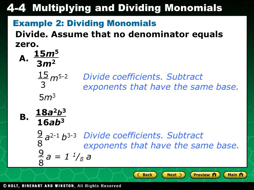 Evaluating Algebraic Expressions 4-4 Multiplying and Dividing Monomials Divide.