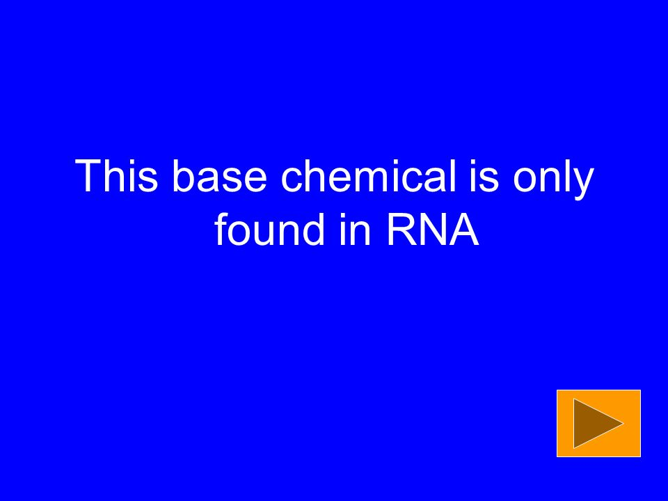 This base chemical is only found in RNA