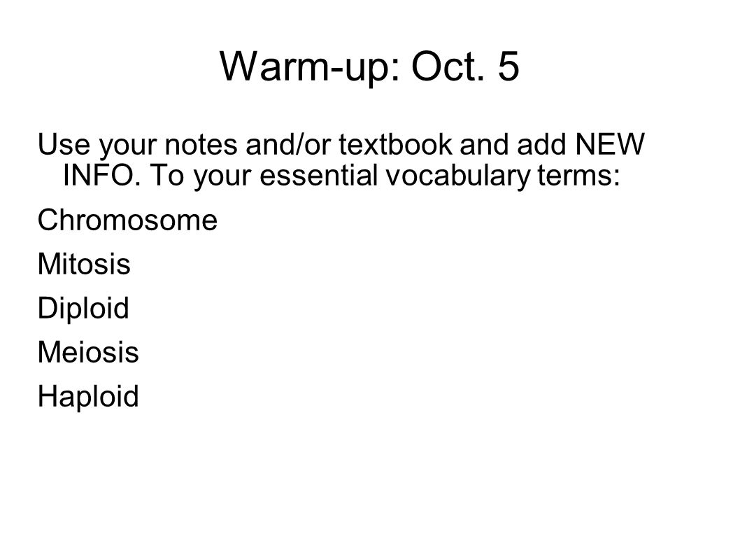 Warm-up: Oct. 5 Use your notes and/or textbook and add NEW INFO.