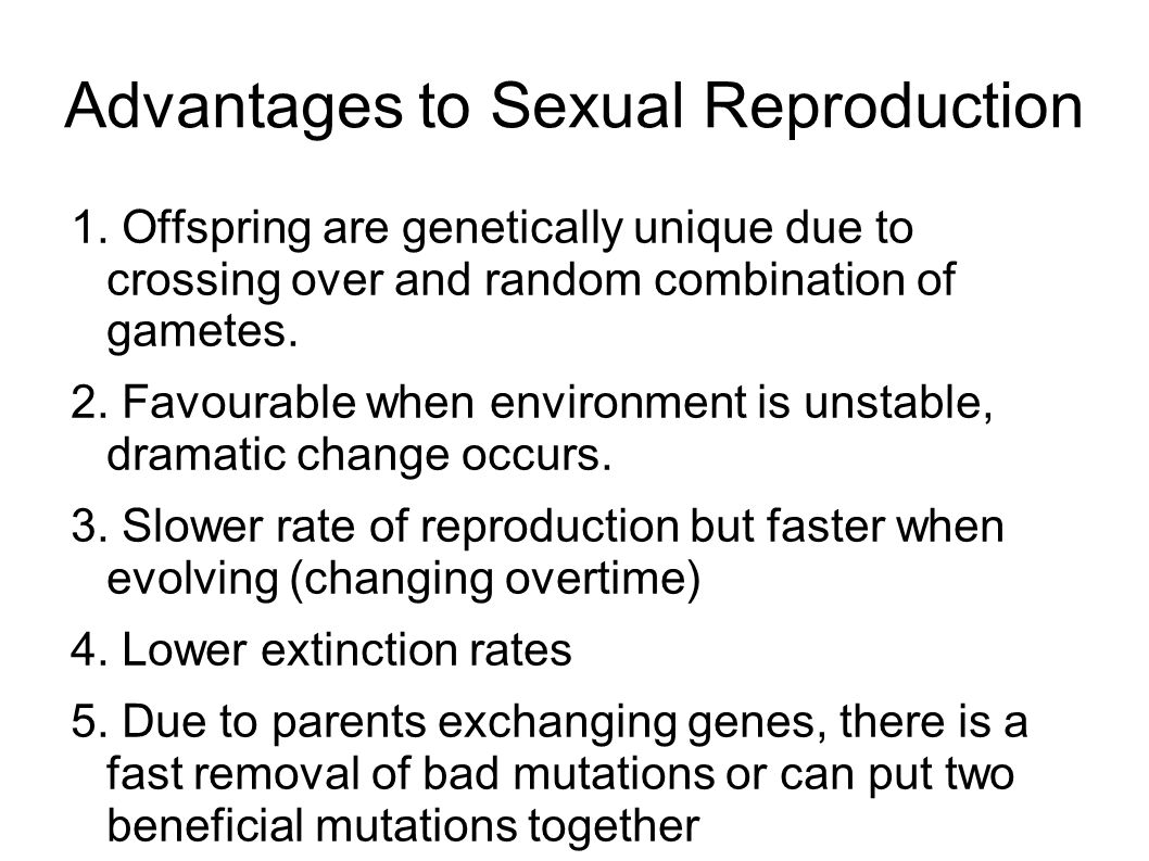Advantages to Sexual Reproduction 1.