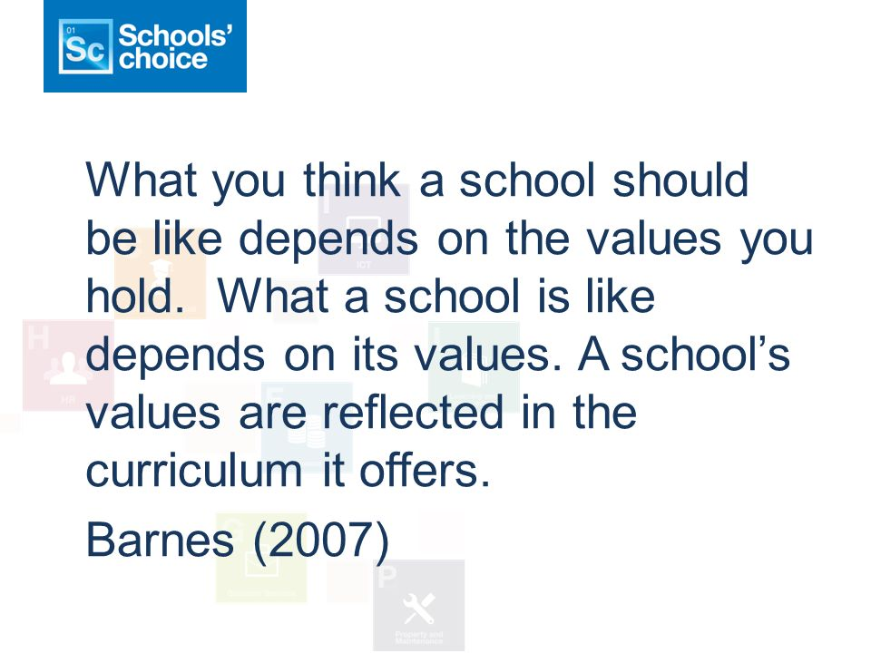 What you think a school should be like depends on the values you hold.