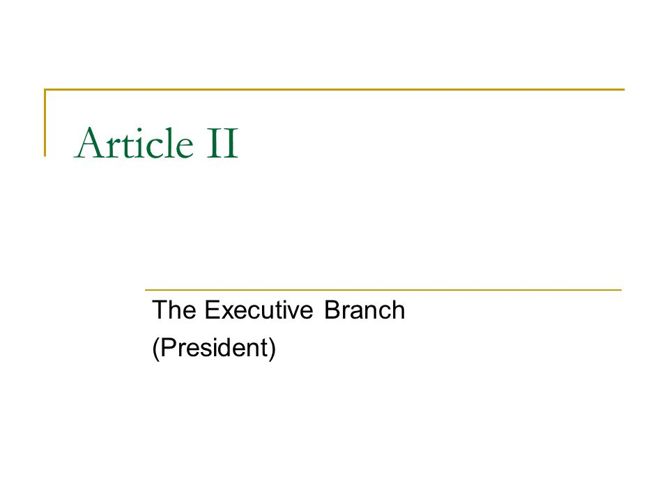 Article II The Executive Branch (President)