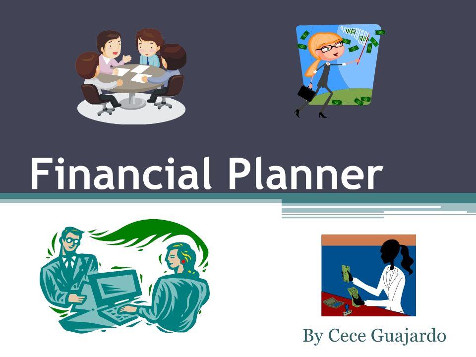 Financial Planner By Cece Guajardo  Job Description Prepares