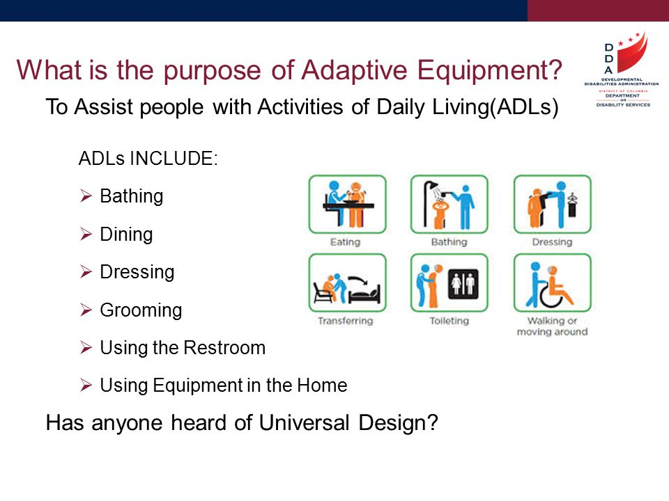 Adaptive Equipment EMPLOYEE ORIENTATION PHASE ONE – DDS. - ppt download