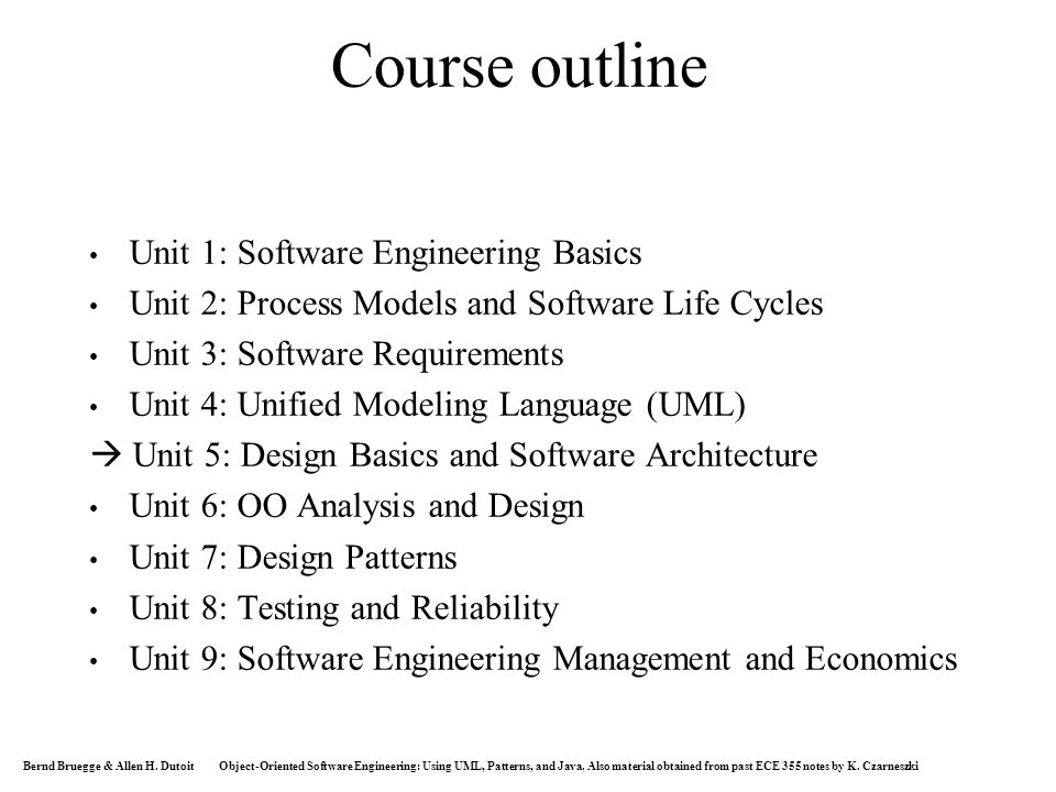 Bernd Bruegge Allen H Dutoit Object Oriented Software Engineering Using Uml Patterns And Java Also Material Obtained From Past Ece 355 Notes By Ppt Download