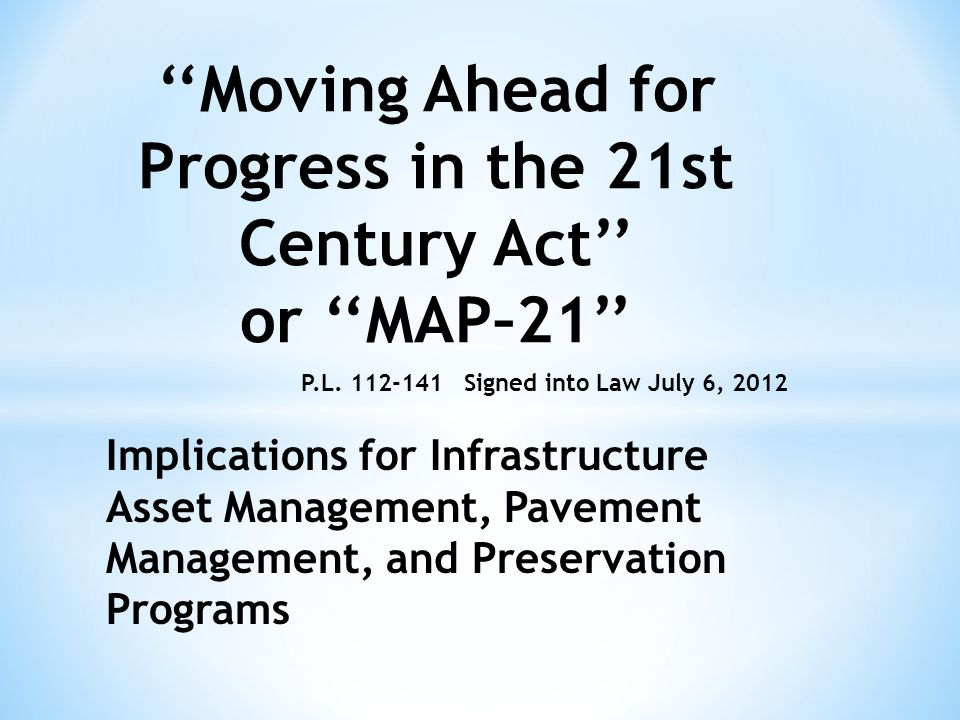 Map 21 Act.Moving Ahead For Progress In The 21st Century Act Or Map