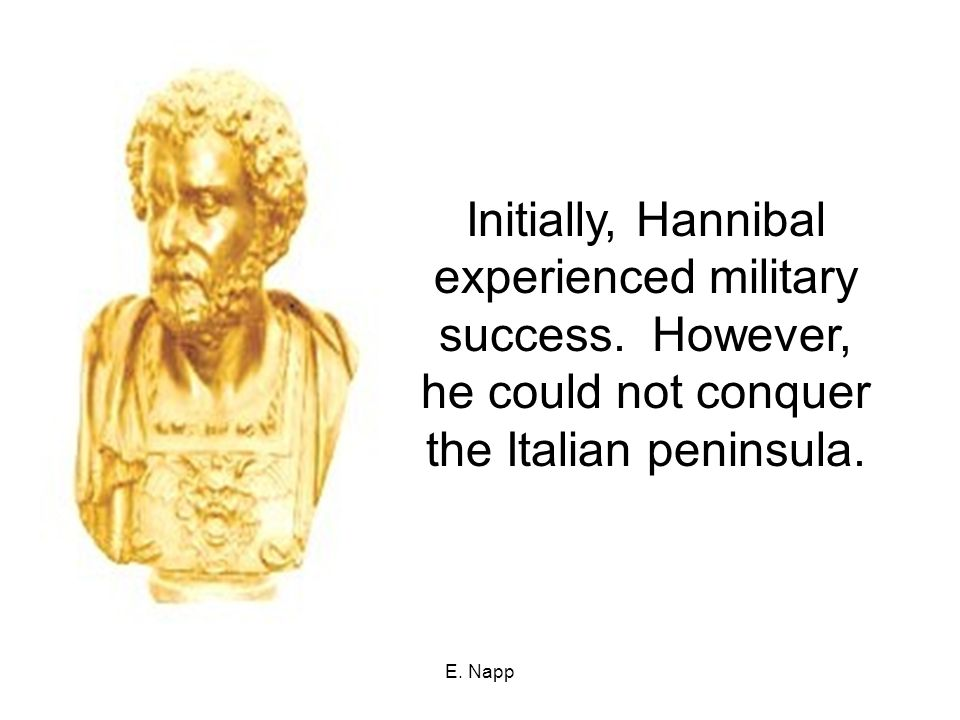 E. Napp Initially, Hannibal experienced military success.