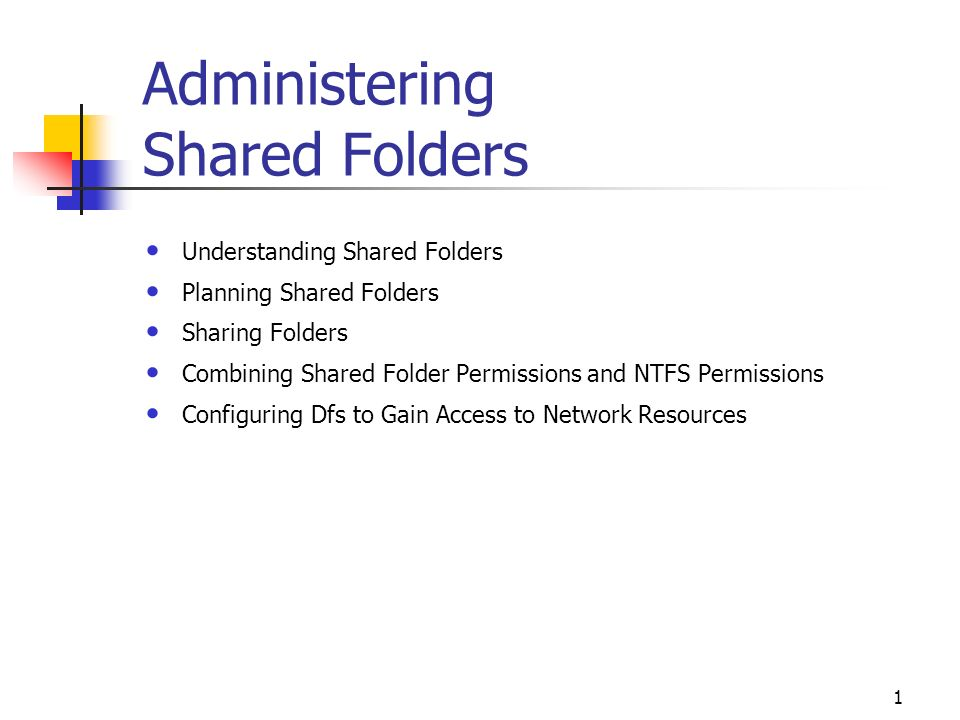 1 Administering Shared Folders Understanding Shared Folders