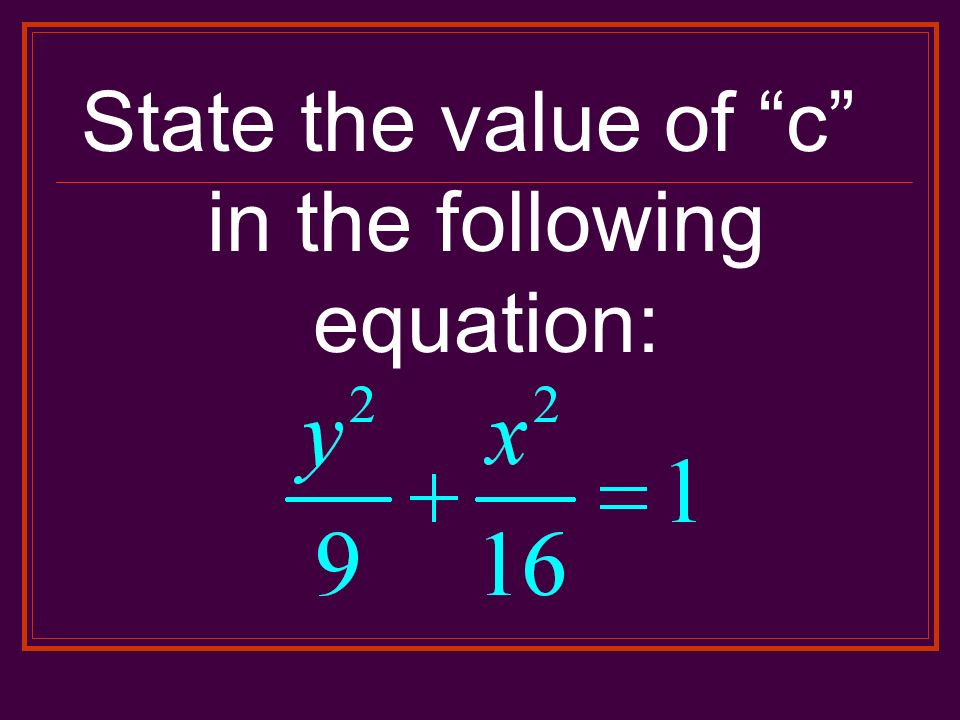 State the value of c in the following equation: