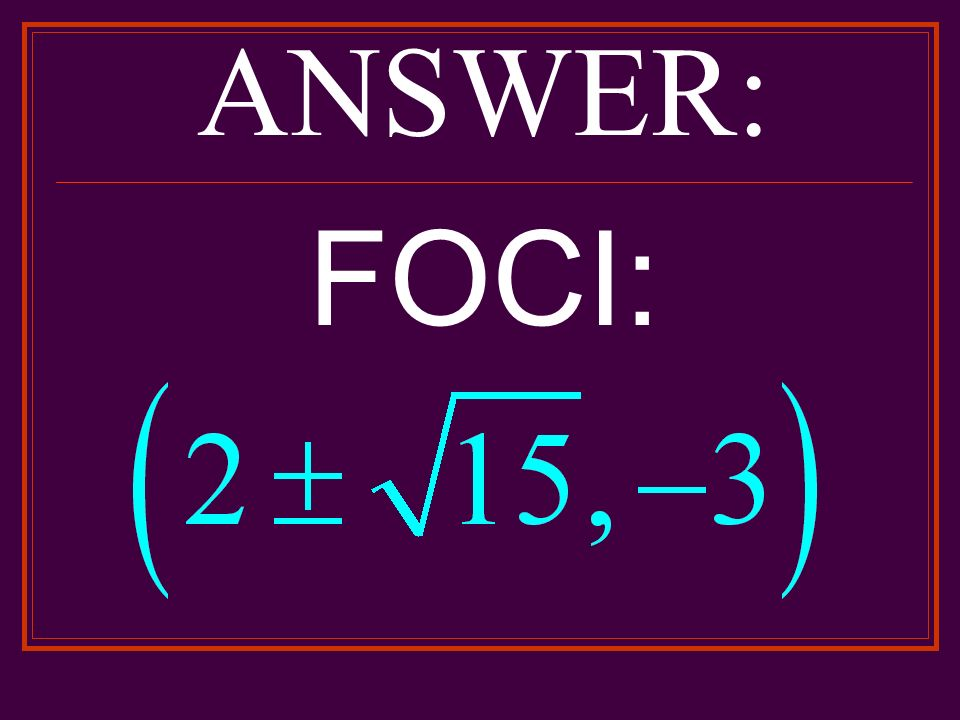 ANSWER: FOCI:
