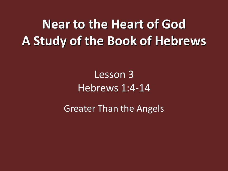 Near to the Heart of God A Study of the Book of Hebrews Near
