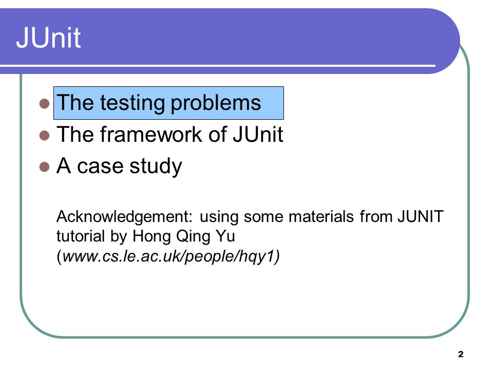 JUnit test and Project 3 simulation  2 JUnit The testing