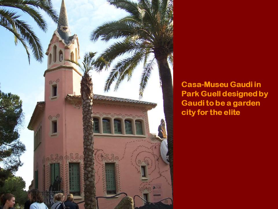 Casa-Museu Gaudi in Park Guell designed by Gaudi to be a garden city for the elite