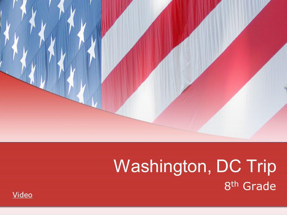 Washington Dc Trip 8 Th Grade Video Tentative Itinerary Times And