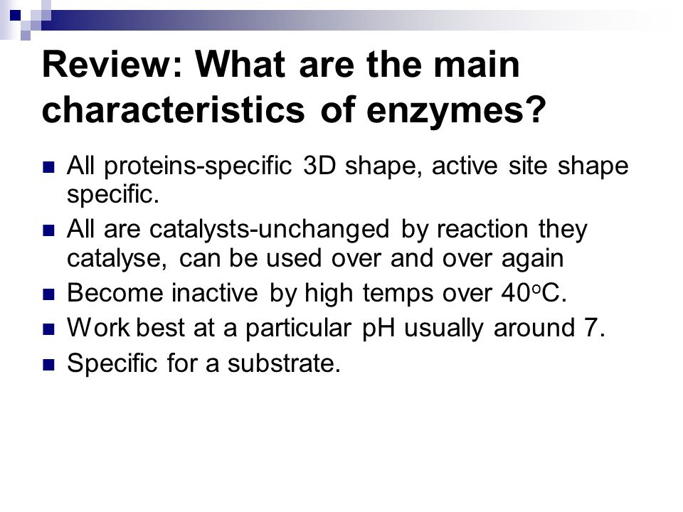 Review: What are the main characteristics of enzymes.