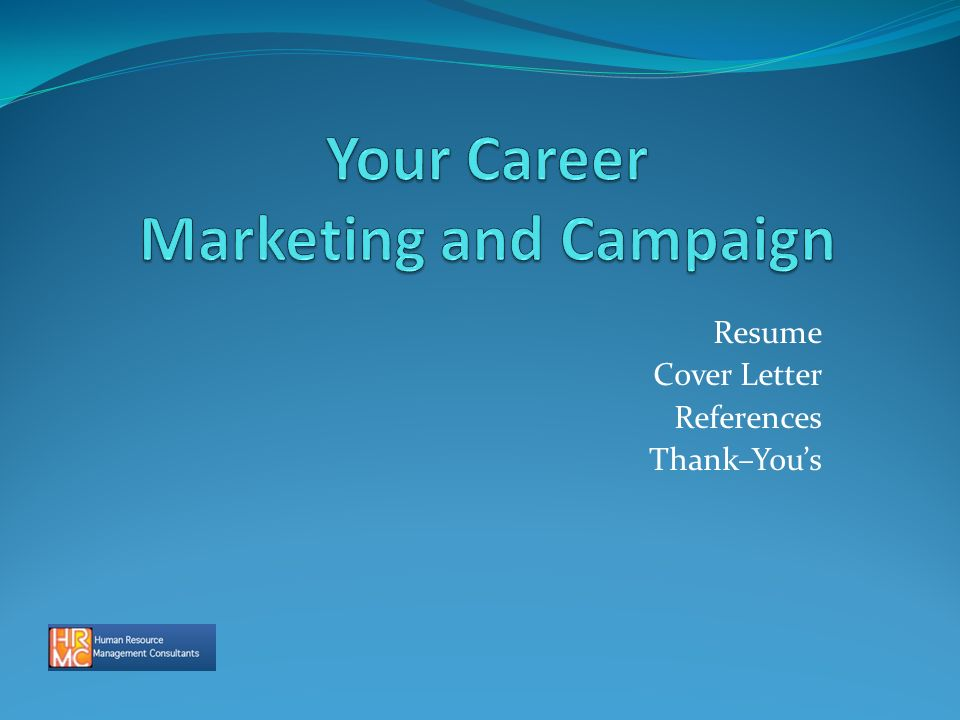 Resume Cover Letter References Thank–You\'s. Presented By – Bob ...