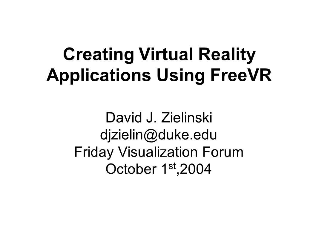 4c9e2273285 1 Creating Virtual Reality Applications Using FreeVR David J. ...