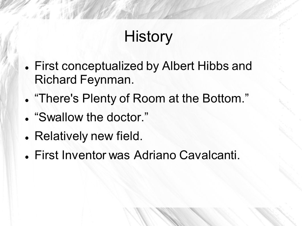 History First conceptualized by Albert Hibbs and Richard Feynman.