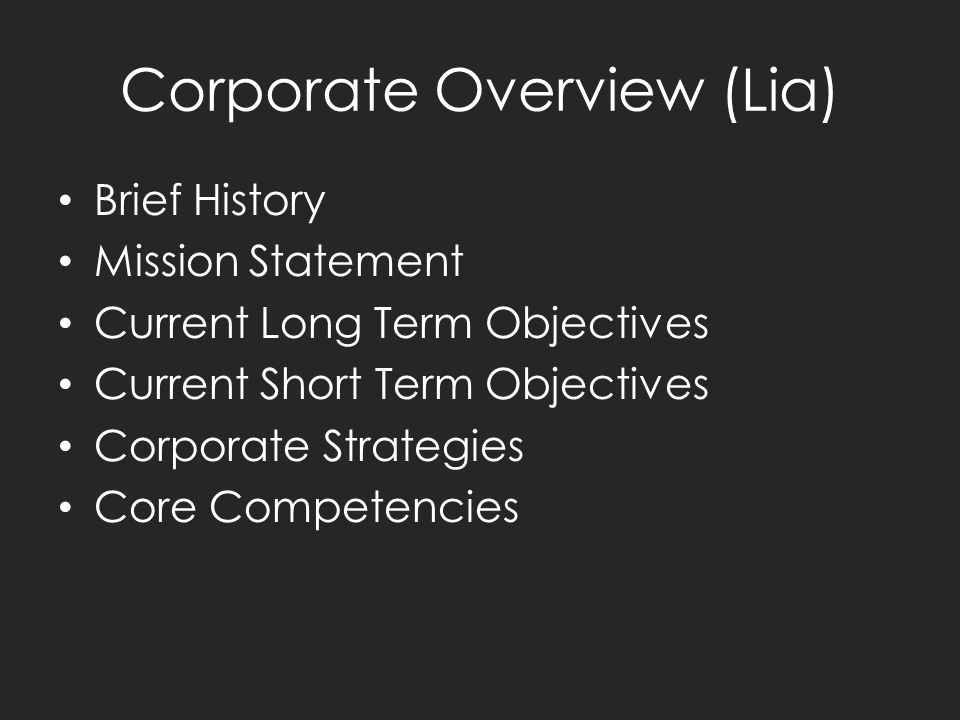 3 corporate overview lia brief history mission statement current long term objectives current short term objectives corporate strategies core competencies