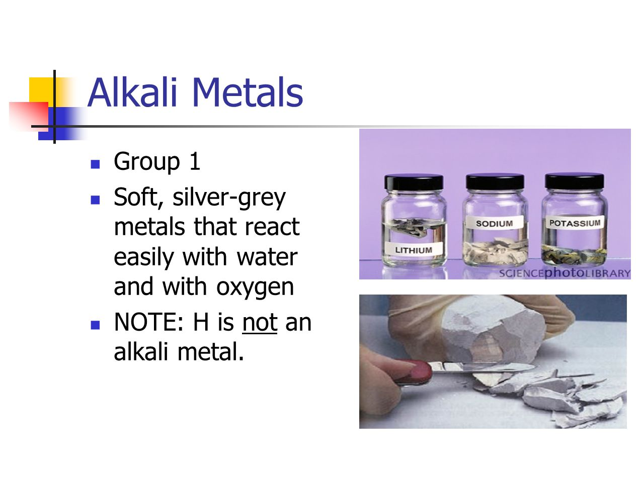 Alkali Metals Group 1 Soft, silver-grey metals that react easily with water and with oxygen NOTE: H is not an alkali metal.