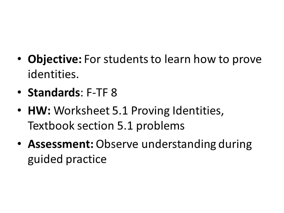 Objective For Students To Learn How To Prove Identities Standards