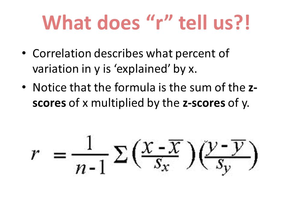 What does r tell us . Correlation describes what percent ofvariation in y is 'explained' by x.