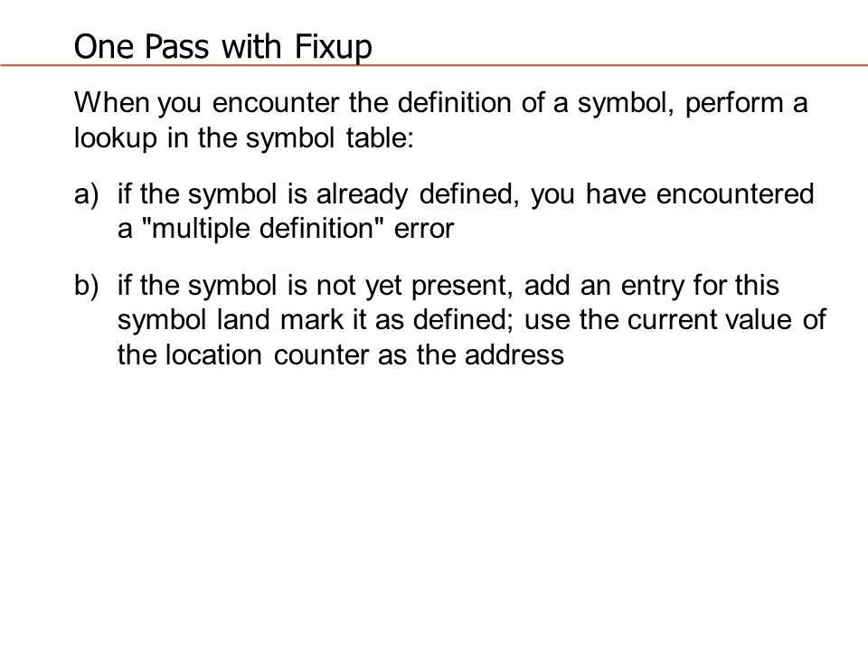 One Pass With Fixup One Pass Structure Definition Must Occur Before