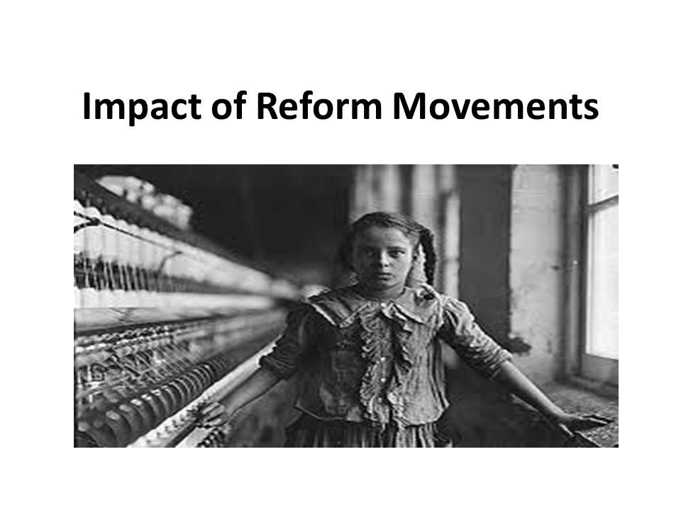 Impact of Reform Movements
