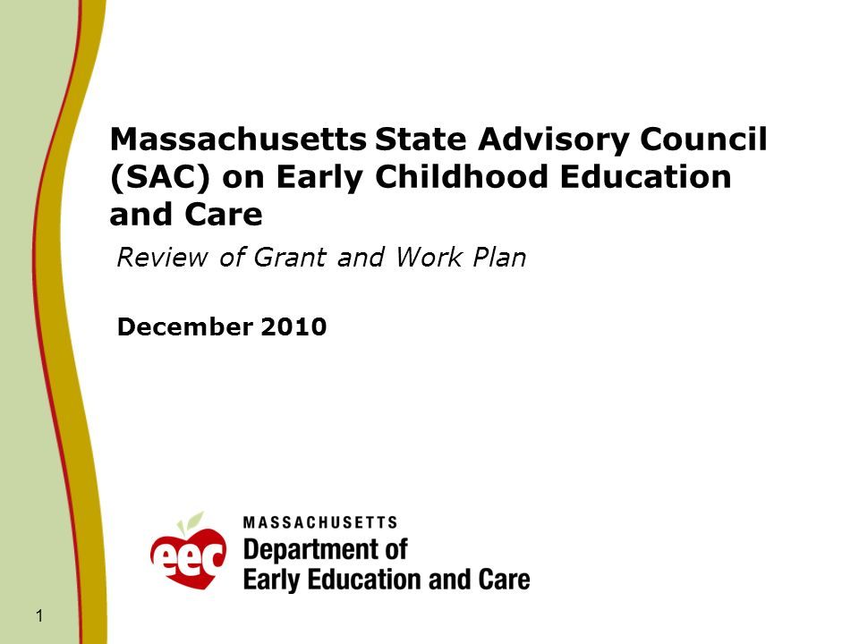 Massachusetts State Advisory Council (SAC) on Early Childhood Education and Care Review of Grant and Work Plan December