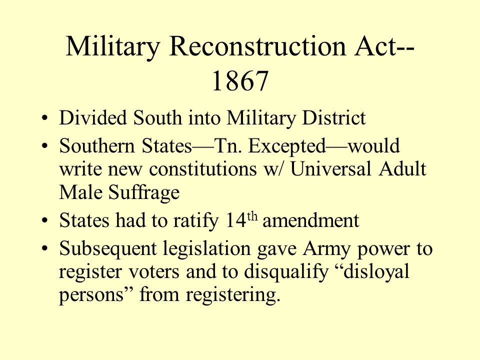 Radicals on a Roll—March 2, 1867 Military Reconstruction Act Command of the Army Act Tenure of Office Act