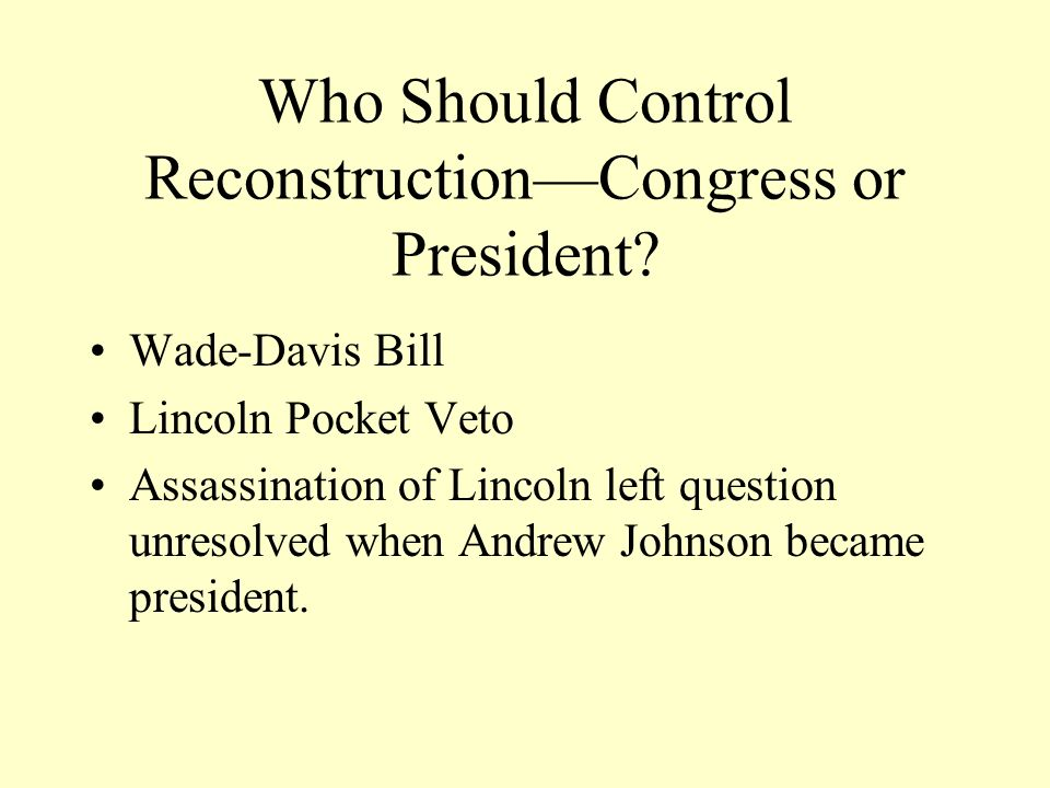 Reconstruction Began as War Measure First Emancipation Proclamation Lincoln's 10% Plan Goal was an easy peace to shorten war