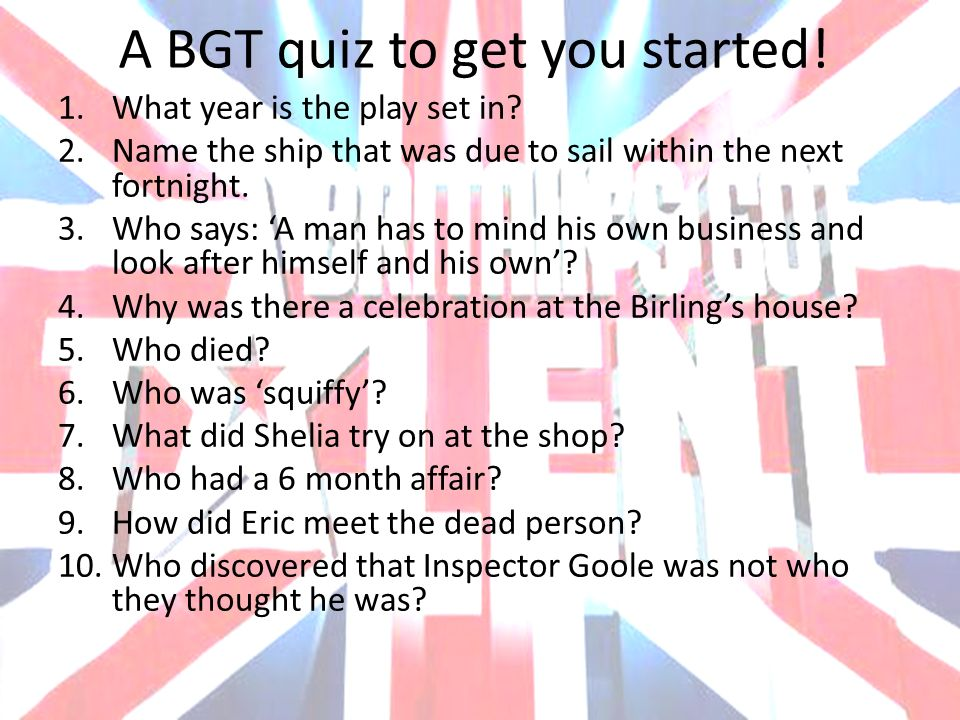 More Revision A Bgt Quiz To Get You Started 1 What Year Is The Play Set In 2 Name The Ship That Was Due To Sail Within The Next Fortnight 3 Who Says Ppt