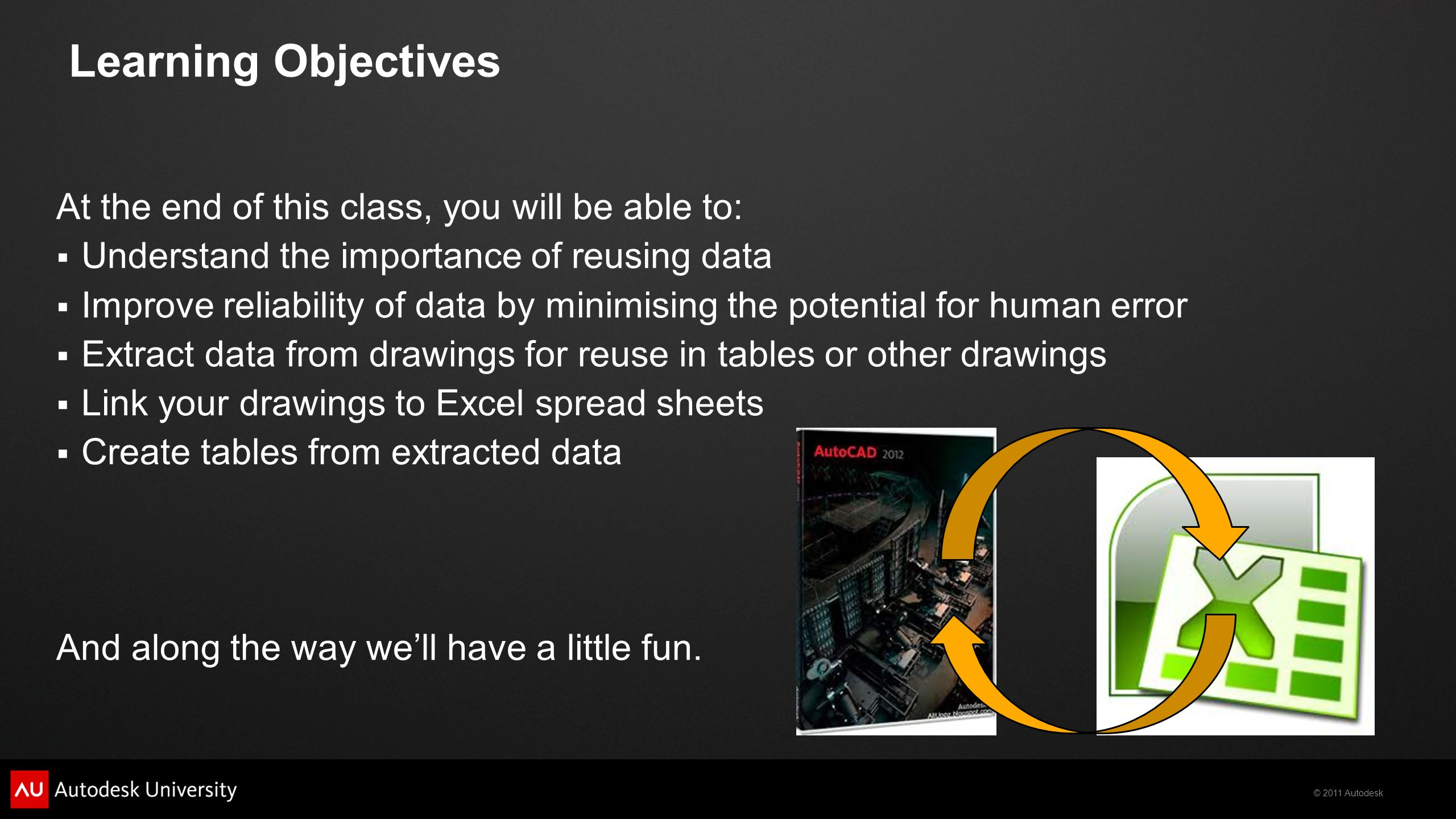 2011 Autodesk How to Excel at Data Extraction Martin Duke CADD