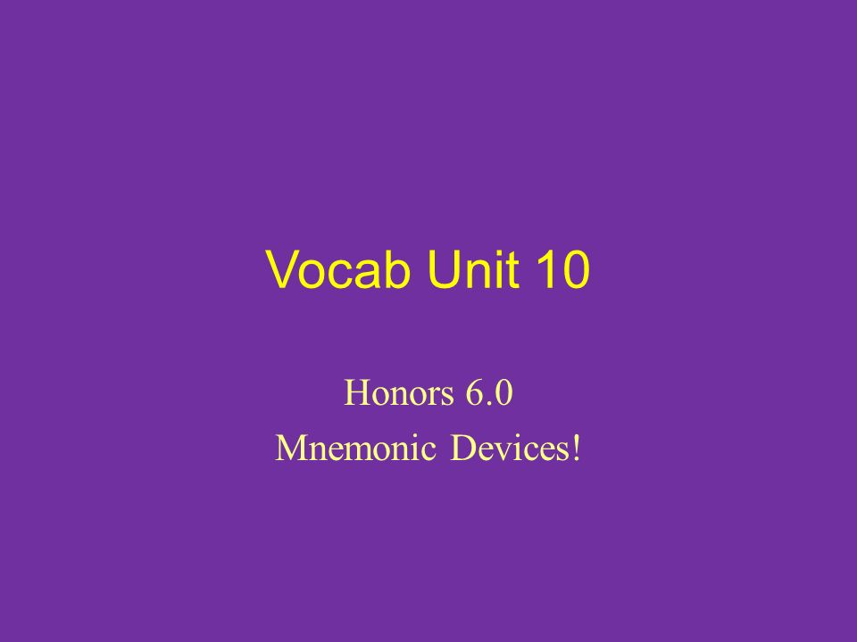 Vocab Unit 10 Honors 6 0 Mnemonic Devices 1 Accrue V