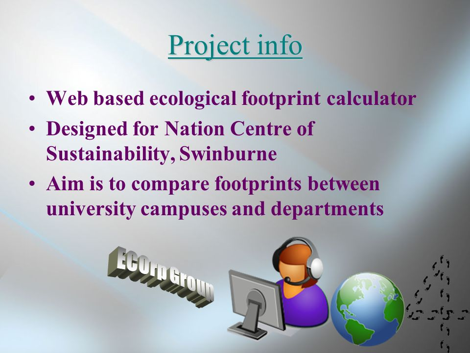 2 Project Info Web Based Ecological Footprint Calculator Designed For Nation Centre Of Sustaility Swinburne Aim Is To Compare Footprints Between
